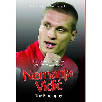 Nemanja Vidic - the Biography door Frank Worrall - 9781843583059 boek