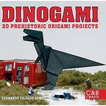 Dinogami - 20 Prehistoric Origami Projects by Fernando Gilgado Gomez -