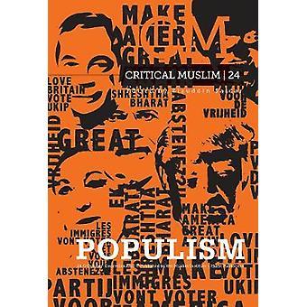Critical Muslim 24 - Populism by Ziauddin Sardar - 9781849048996 Book
