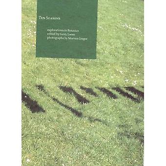 Ten Seasons - Explorations in Botanics by Ten Seasons - Explorations in