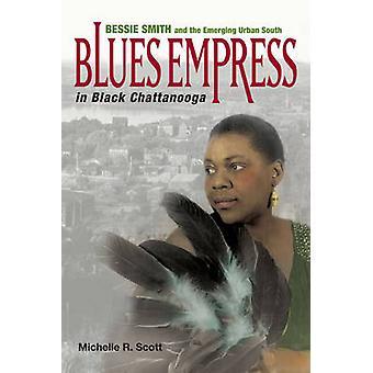 Blues-Kaiserin in schwarzer Chattanooga - Bessie Smith und der aufstrebenden Urb