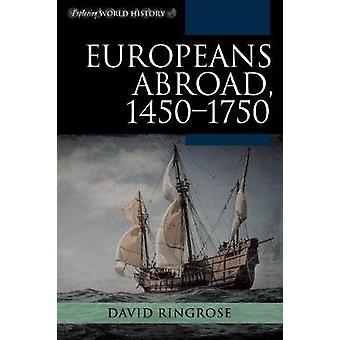Europeans Abroad - 1450-1750 by Europeans Abroad - 1450-1750 - 978144