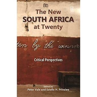 The New South Africa at Twenty - Critical Perspectives by Peter Vale -