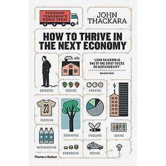 Wie Sie in der nächsten Wirtschaft - die Welt von morgen gestalten gedeihen heute b