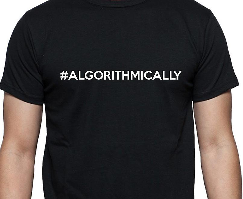 #Algorithmically Hashag Algorithmically Black Hand Printed T shirt