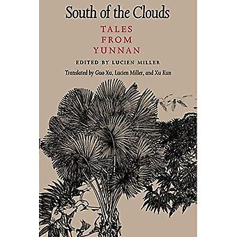 South of the Clouds: Tales from Yunnan (A Mclellan Book): Tales from Yunnan (A Mclellan Book)