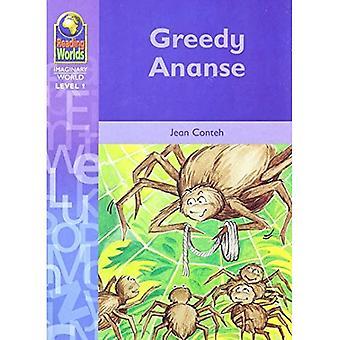 Greedy Ananse (Reading Worlds - Imaginary World - Level 1)