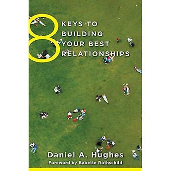 8 kluczy do budowania najlepszych relacji (8 klucze do zdrowia psychicznego)