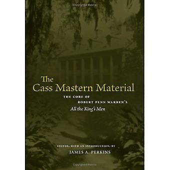 Le matériel de Mastern Cass: Le noyau de Robert Penn Warren «Tous les hommes du roi» (études littéraires du Sud)