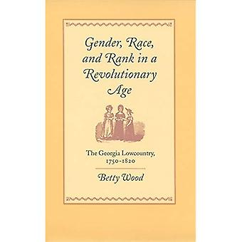 Gender, Race, and Rank in a Revolutionary Age: The Georgia Lowcountry, 1750-1820, Vol. 9