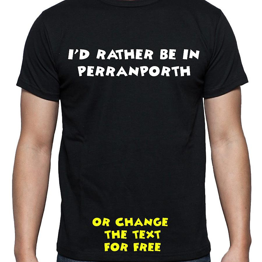 I'd Rather Be In Perranporth Black Hand Printed T shirt