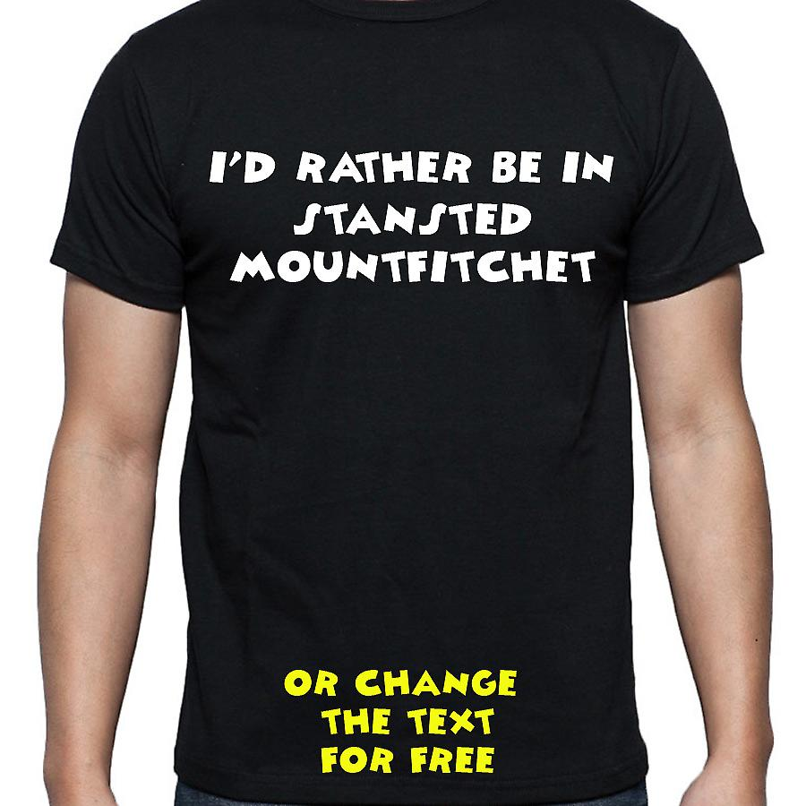 I'd Rather Be In Stansted mountfitchet Black Hand Printed T shirt