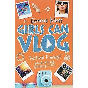 Filles peuvent Vlog: Festival Frenzy (filles peuvent Vlog)