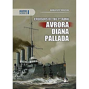 Cruisers of the 1st Rank: Avrora, Diana, Pallada (Maritime)