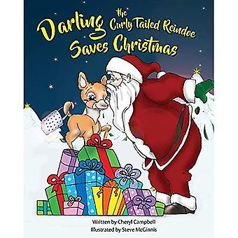 Darling Saves Christmas: The Continuing Adventures of Darling the Curly-Tailed� Reindoe