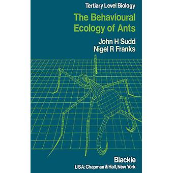 Behavioural Ecology of Ants by Sudd & J. H.