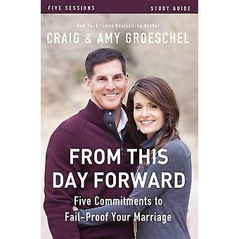 Führen Sie von diesem Tag vorwärts Studie fünf Verpflichtungen zu FailProof Ihre Ehe durch Groeschel & Craig