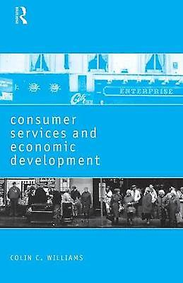 Consumer Services and Economic Development by Williams & Colin C.