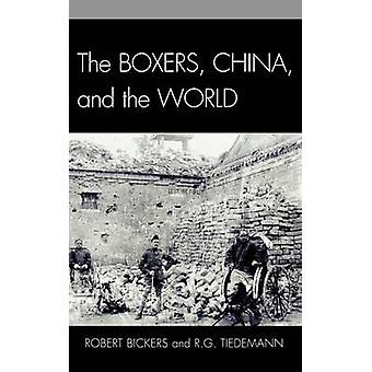 Boxers China and the World by Bickers & Robert
