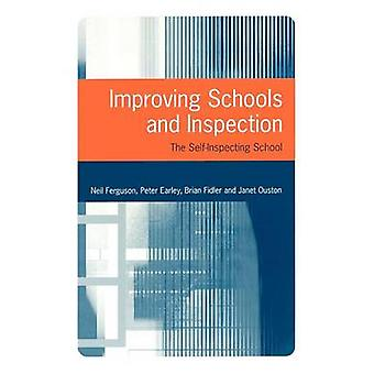 Improving Schools and Inspection The SelfInspecting School by Bolton & Gillie