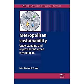 Metropolitan hållbarhet förståelse och att förbättra stadsmiljön Zeman & Frank