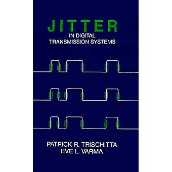 Jitter in Digital Transmission System by Trischitta & Patrick R.