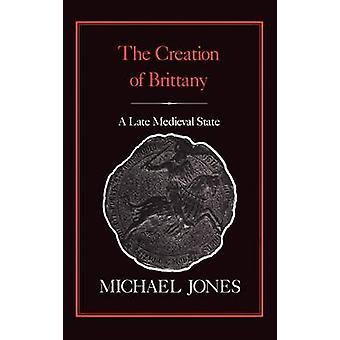 Oprettelsen af Bretagne en sen middelalder tilstand af Jones & Michael