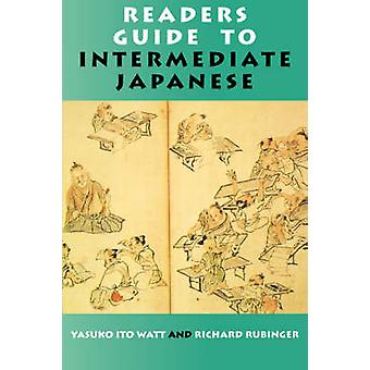 Readers Guide to Internediate Japanese by Watt & Yasuko Ito