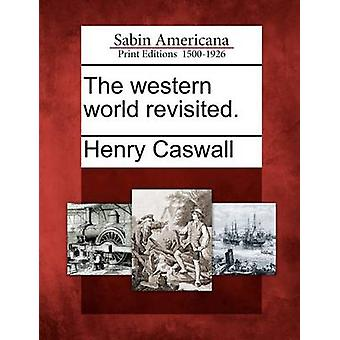 The western world revisited. by Caswall & Henry