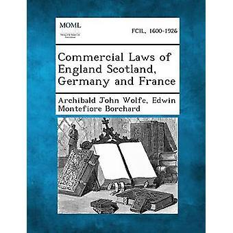 Kommersielle lover i England Skottland Tyskland og Frankrike av Wolfe & Archibald John