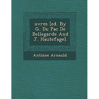 efectuar ed. Por G. Du Pac De Bellegarde y J. Hautefage. por Arnauld y Antoine