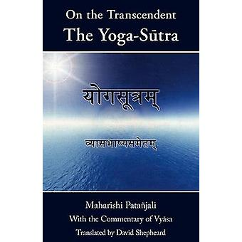 On the Transcendent the YogaStra by Shepheard & David