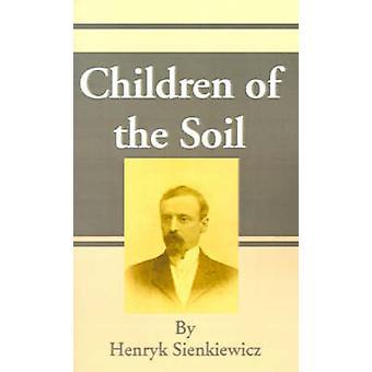 Children of the Soil by Sienkiewicz & Henryk K.