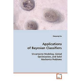 Applications of Bayesian Classifiers by Liu & Haoyang