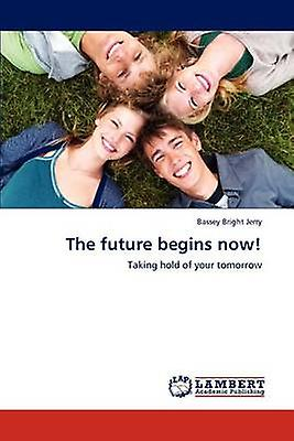 The future begins now by Bright Jerry & Bassey