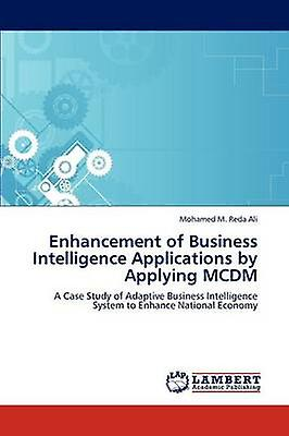 EnhanceHommest of Affaires Intelligence Applications by Applying MCDM by M. rougea Ali & Mohamed