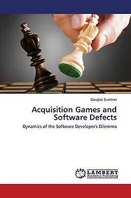 Acquisition Games and Software Defects by Buettner Douglas