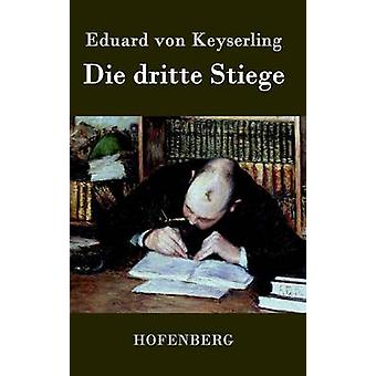 Die dritte Stiege par von Keyserling & Eduard