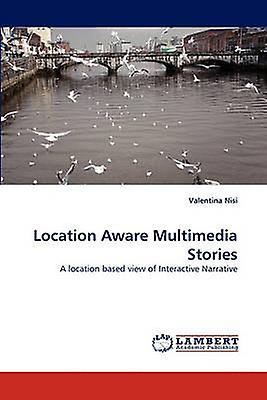 Location Aware Multimedia Stories by Nisi & Valentina