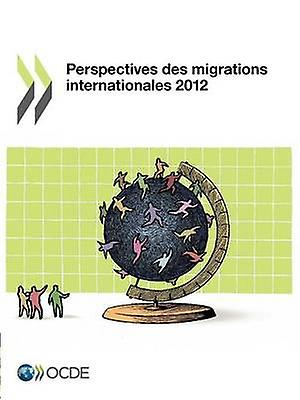 Perspectives Des Migrations Internationales 2012 by Oecd Publishing