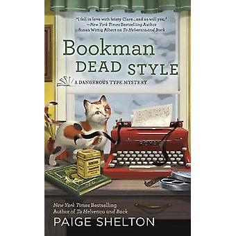 Bookman Dead Style - A Dangerous Type Mystery by Paige Shelton - 97804