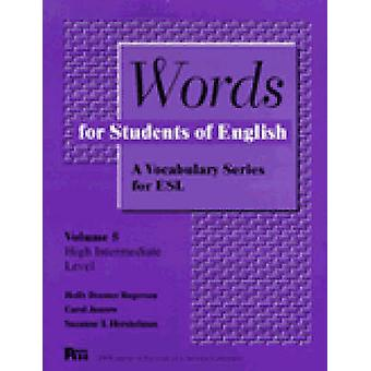 Words for Students of English - A Vocabulary Series for ESL by Holly D