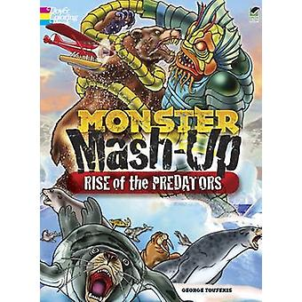 MONSTER MASH-UP--Rise of the Predators by George Toufexis - 978048649