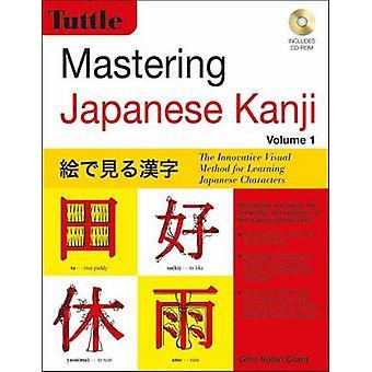 Mastering Japanese Kanji - The Innovative Visual Method for Learning J