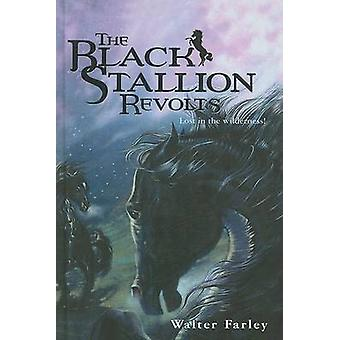 The Black Stallion Revolts by Walter Farley - 9780812423570 Book