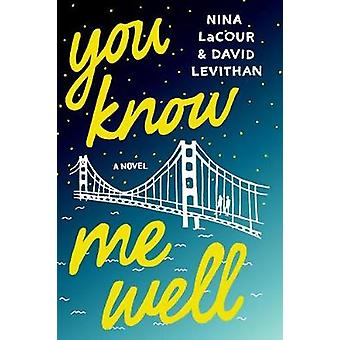 You Know Me Well by David Levithan - Nina LaCour - 9781250098641 Book