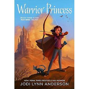 Warrior Princess by Jodi Lynn Anderson - 9781442495807 Book