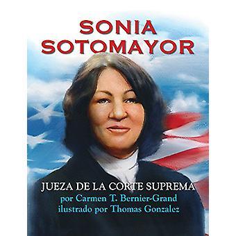 Sonia Sotomayor (Spanish Edition) - Jueza de la Corte Suprema by Sonia