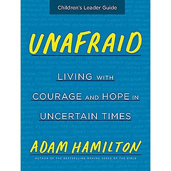 Unafraid Children's Leader Guide - Living with Courage and Hope in Unc