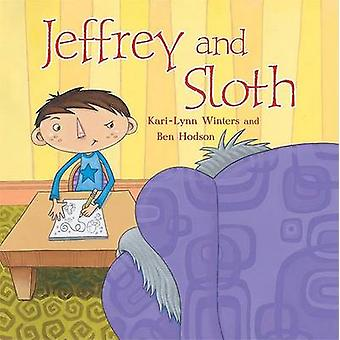 Jeffrey and Sloth by Kari-Lynn Winters - Ben Hodson - 9781551439747 B